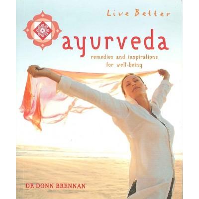 Live Better - Ayurveda- Dr Donn Brennan